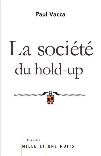 La société du hold-up - Paul Vacca
