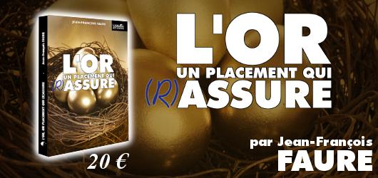 L'or un placement qui (r)assure, Jean-François Faure