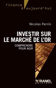 Investir sur le marché de l'or, Nicolas Perrin