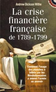 La crise financière française de 1789-1799, Andrew Dickson White.