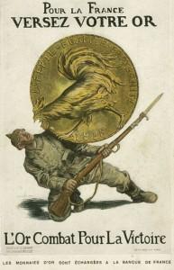 Affiche de la Grande Guerre. L'or est alors devenu un trésor de guerre.